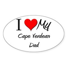 I Love My Cape Verdean Dad Oval Decal