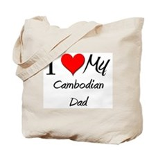 I Love My Cambodian Dad Tote Bag