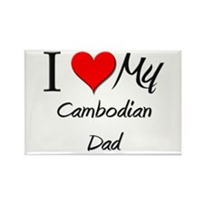 I Love My Cambodian Dad Rectangle Magnet