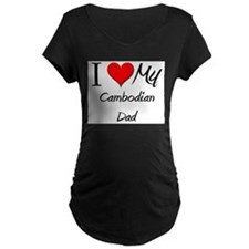 I Love My Cambodian Dad T-Shirt