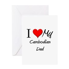 I Love My Cambodian Dad Greeting Card