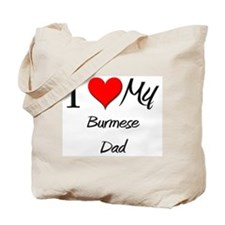 I Love My Burmese Dad Tote Bag
