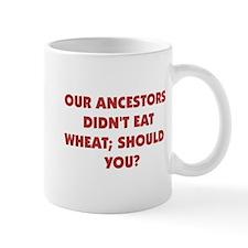 Ancestors Didn't Eat Wheat Mug