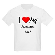 I Love My Armenian Dad T-Shirt