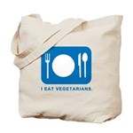 I Eat Vegetarians Tote Bag