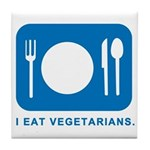 I Eat Vegetarians Tile Coaster