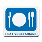 I Eat Vegetarians Mousepad