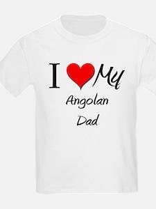 I Love My Angolan Dad T-Shirt