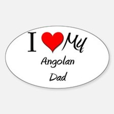 I Love My Angolan Dad Oval Decal