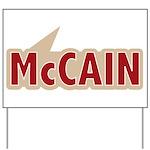 I say Vote John McCain Red Yard Sign