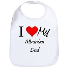 I Love My Albanian Dad Bib