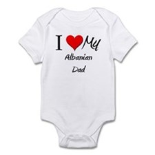 I Love My Albanian Dad Infant Bodysuit