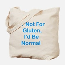 If Not For Gluten Tote Bag