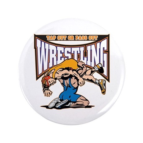 "Tap Out or Pass Out Wrestli 3.5"" Button (100 pack)"