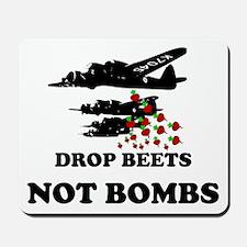 Drop Beets Not Bombs Mousepad