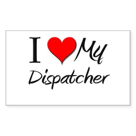 I Heart My Dispatcher Rectangle Sticker