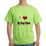 I Love (Heart) My Step Father Green T-Shirt