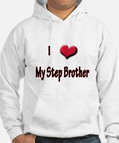 I Love (Heart) My Step Brothe Hoodie