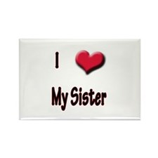 I Love (Heart) My Sister Rectangle Magnet