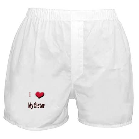 I Love (Heart) My Sister Boxer Shorts