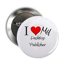 "I Heart My Desktop Publisher 2.25"" Button"