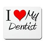 I Heart My Dentist Mousepad