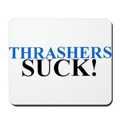 Thrashers Suck! Mousepad