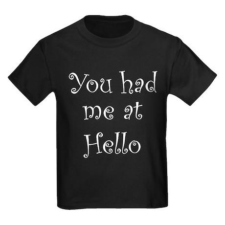 You Had Me At Hello Kids Dark T-Shirt