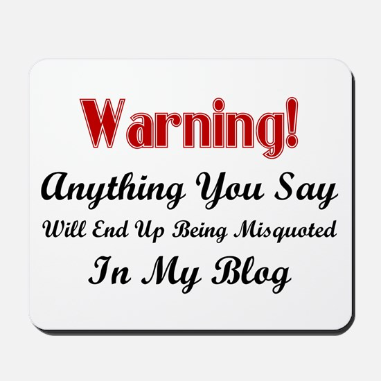 Blogger Warning Mousepad
