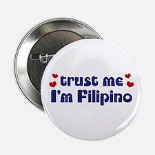 """Trust Me I'm Filipino 2.25"""" Button"""