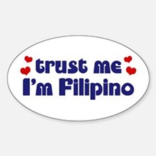 Trust Me I'm Filipino Oval Bumper Stickers
