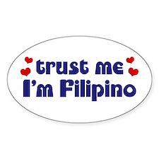 Trust Me I'm Filipino Oval Decal