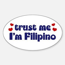 Trust Me I'm Filipino Oval Decal