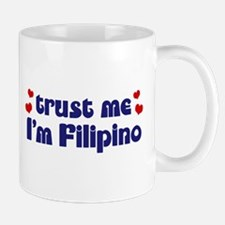 Trust Me I'm Filipino Mug