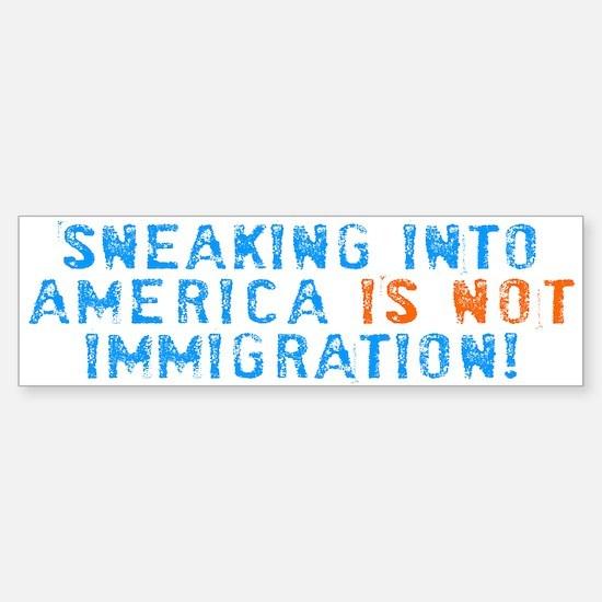 Sneaking Into America Bumper Bumper Bumper Sticker