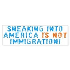 Sneaking Into America Bumper Bumper Sticker