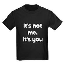 It's Not Me T