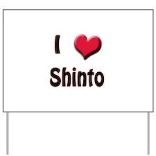 I Love (Heart) Shinto Yard Sign