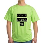 Don't Label Me Green T-Shirt