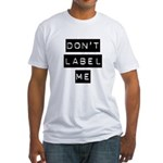 Don't Label Me Fitted T-Shirt