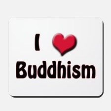 I Love (Heart) Buddism Mousepad