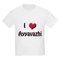 I Love (Heart) Ayyavazhi T-Shirt