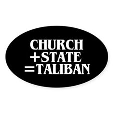 CHURCH + STATE = TALIBAN Oval Decal