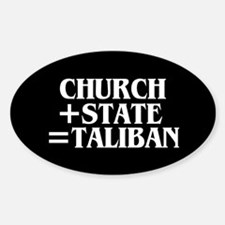 CHURCH + STATE = TALIBAN Oval Decal
