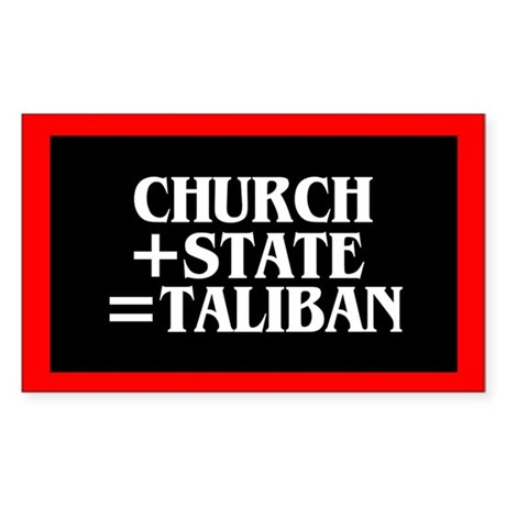CHURCH + STATE = TALIBAN Rectangle Sticker