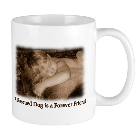 A Rescued Dog is a Forever Friend Mug