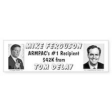 $42K from Tom Delay Ferguson is #1 Bumper Bumper Sticker