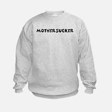 Mothersucker Sweatshirt