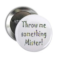 """Throw me something Mister! 2.25"""" Button (100 pack)"""