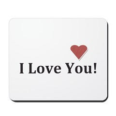I Love you with all my heart! Mousepad